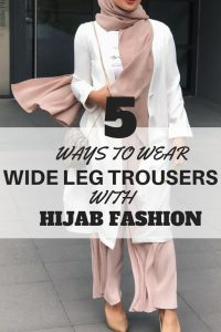 5 ways to wear wide leg trousers with hijab fashion