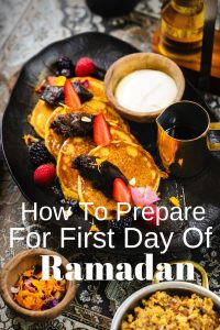How To Prepare For First Day Of Ramadan