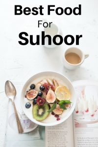 Best Food For Suhoor