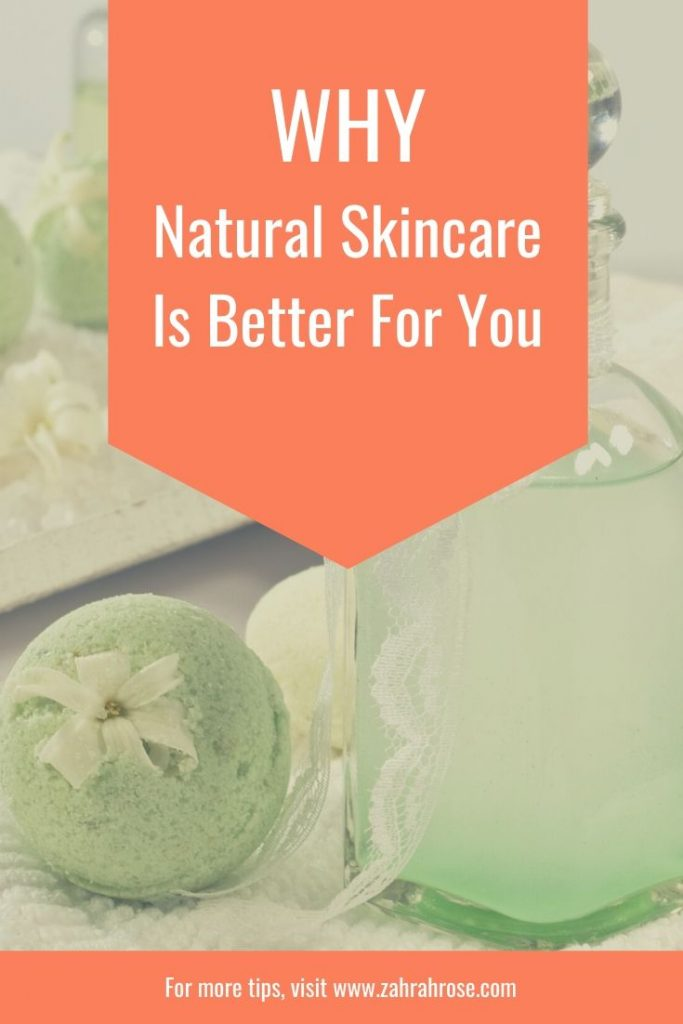 Why Natural Skincare Is Better For You