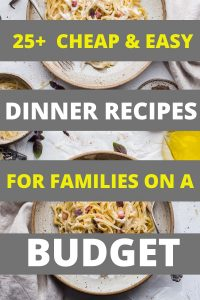 25+ CHEAP AND EASY DINNER RECIPES FOR FAMILIES ON A BUDGET